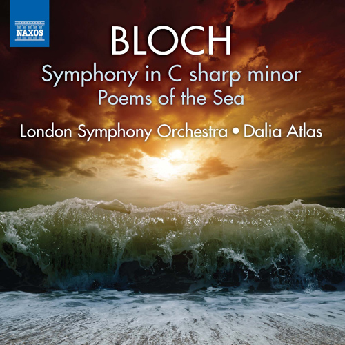 BLOCH, E.: Symphony in C-Sharp Minor / Poems of the Sea
