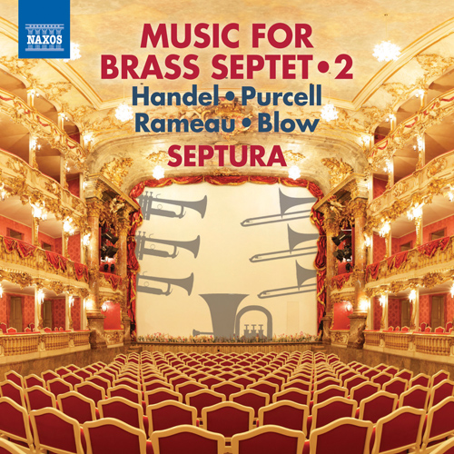Brass Septet Music, Vol. 2 - HANDEL, G.F. / PURCELL, H. / RAMEAU, J.-P. / BLOW, J.