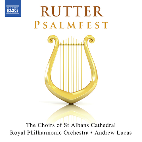 RUTTER, J.: Psalmfest / This is the Day / Lord, Thou hast been our refuge / Psalm 150