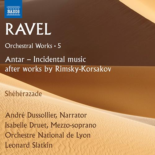 RAVEL, M.: Orchestral Works, Vol. 5 - Antar (after Rimsky-Korsakov) / Shéhérazade