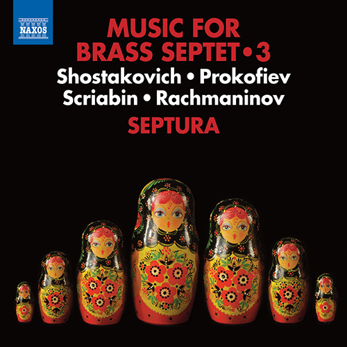 Brass Septet Music, Vol. 3 - SHOSTAKOVICH, D. / PROKOFIEV, S. / SCRIABIN, A. / RACHMANINOV, S.