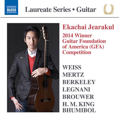 Guitar Recital: Jearakul, Ekachai - WEISS, S.L. / MERTZ, J.K. / BERKELEY, L. / LEGNANI, L. / BROUWER, L. / ADULYADEJ, Bhumibol