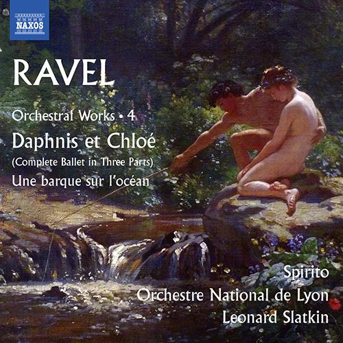 RAVEL, M.: Orchestral Works, Vol. 4 - Daphnis et Chloé / Une barque sur l'océan