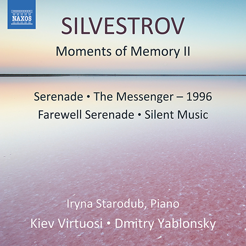 SILVESTROV, V.: Moments of Memory II / Serenades / The Messenger - 1996