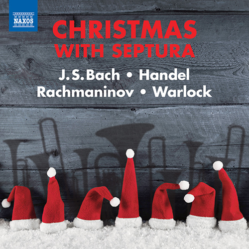 Brass Septet Music - BACH, J.S. / HANDEL, G.F. / RACHMANINOV, S. / WARLOCK, P. (Christmas with Septura)