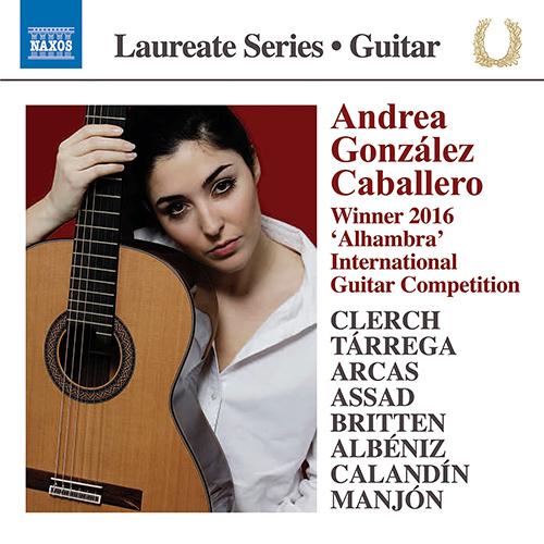 Guitar Recital: Caballero, Andrea González - CLERCH, J. / TÁRREGA, F. / ARCAS, J. / ASSAD, S. / BRITTEN, B. / CALANDÍN, E. / MANJÓN, A.J.