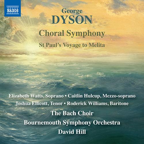 DYSON, G.: Choral Symphony / St Paul's Voyage to Melita