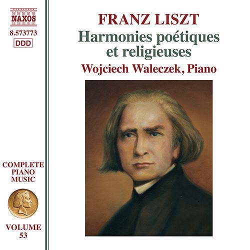 LISZT, F.: Harmonies poétiques et religieuses, S172a (1847 version) (Liszt Complete Piano Music, Vol. 53)