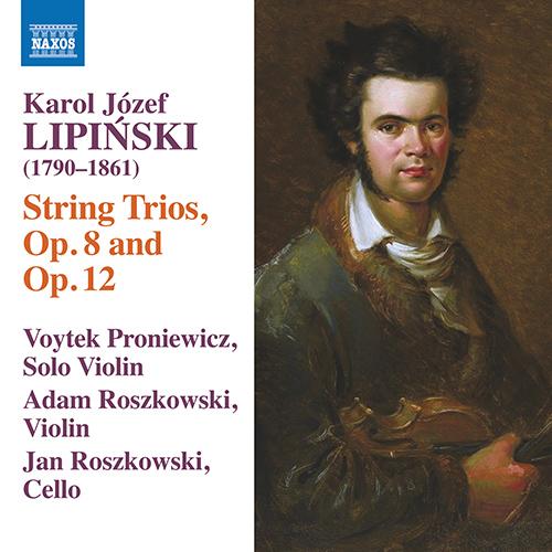 LIPIŃSKI, K.: Trios for 2 Violins and Cello, Opp. 8 and 12