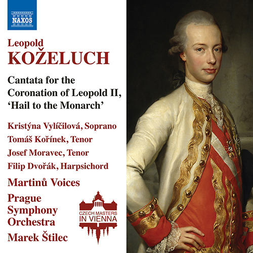 "KOŽELUCH, L.: Cantata for the Coronation of Leopold II, ""Hail to the Monarch"""