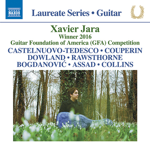 Guitar Recital: Jara, Xavier - CASTELNUOVO-TEDESCO, M. / COUPERIN, F. / DOWLAND, J. / RAWSTHORNE, A. / BOGDANOVIĆ, D. / ASSAD, S. / COLLINS, J.D.