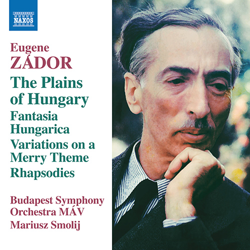 ZÁDOR, E.: Plains of Hungary (The) / Fantasia Hungarica / Variations on a Merry Theme