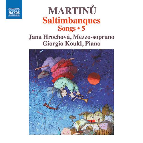 MARTINŮ, B.: Songs, Vol. 5 - Saltimbanques
