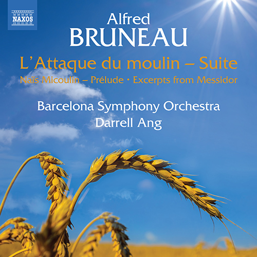 BRUNEAU, A.: Attaque du moulin Suite (L') / Naïs Micoulin: Prelude / Messidor (excerpts)