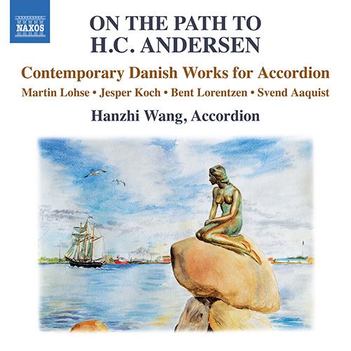 Accordion Music (Danish) - LOHSE, M. / KOCH, J. / LORENTZEN, B. / AAQUIST, S. (On the Path to H.C. Andersen)