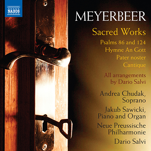 MEYERBEER, G.: Sacred Works - Psalms 86 and 124 / An Gott / Pater noster