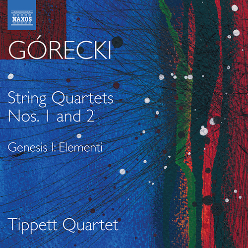 GÓRECKI, H.M.: String Quartets (Complete), Vol. 1 - Nos. 1 and 2 / Genesis I: Elementi