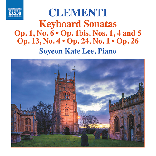 CLEMENTI, M.: Keyboard Sonatas, Op. 1, No. 6, Op. 1bis, Nos. 1 and 4-5, Op. 13, No. 4, Op. 24, No. 1 and Op. 26