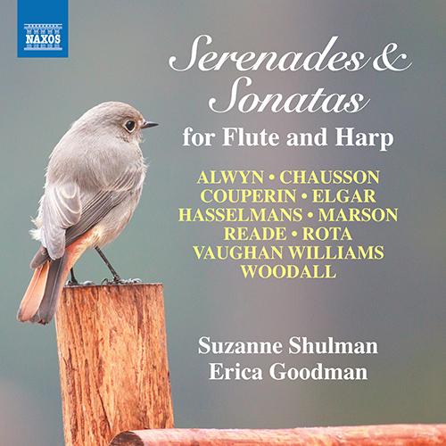 Flute and Harp Recital: Shulman, Suzanne / Goodman, Erica - ALWYN, W. / CHAUSSON, E. / COUPERIN, F. / ELGAR, E. (Serenades and Sonatas)
