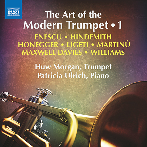 Trumpet Recital: Morgan, Huw - ENESCU, G. / HINDEMITH, P. / HONEGGER, A. / LIGETI, G. / MARTINŮ, B. (The Art of the Modern Trumpet, Vol. 1)