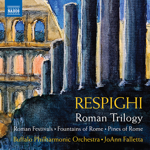 RESPIGHI, O.: Roman Trilogy - Feste romane / Fontane di Roma / Pini di Roma