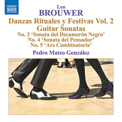BROUWER, L.: Guitar Music, Vol. 5 - Danzas Rituales y Festivas, Vol. 2 / Guitar Sonatas Nos. 3, 4, 5
