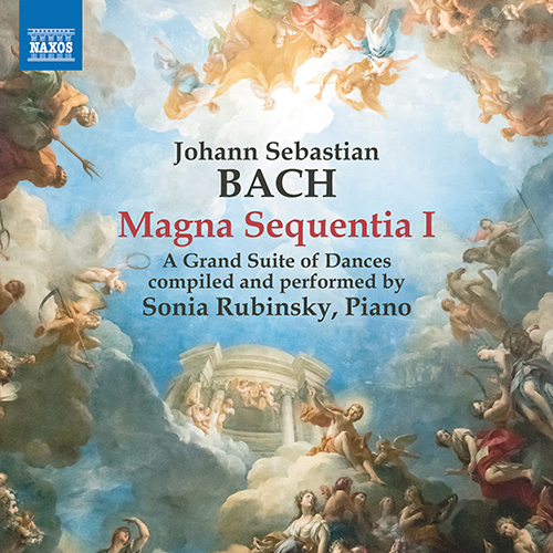 BACH, J.S.: Magna Sequentia I - A Grand Suite of Dances (compiled by S. Rubinsky)