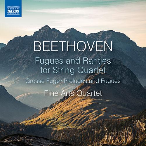 BEETHOVEN, L. van: Fugues and Rarities for String Quartet