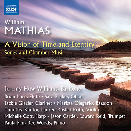 MATHIAS, W.: Songs and Chamber Music (A Vision of Time and Eternity)