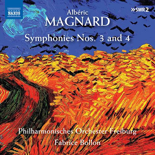 MAGNARD, A.: Symphonies Nos. 3 and 4