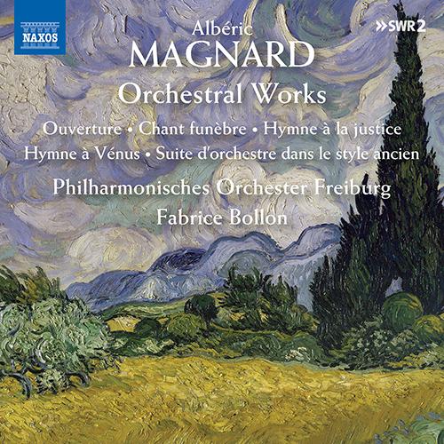 MAGNARD, A.: Orchestral Works - Ouverture / Chant funèbre / Hymne à la justice / Hymne à Vénus