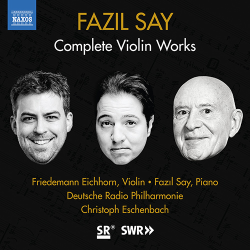 SAY, F.: Violin Works - Violin Sonatas Nos. 1, 2 / Violin Concerto