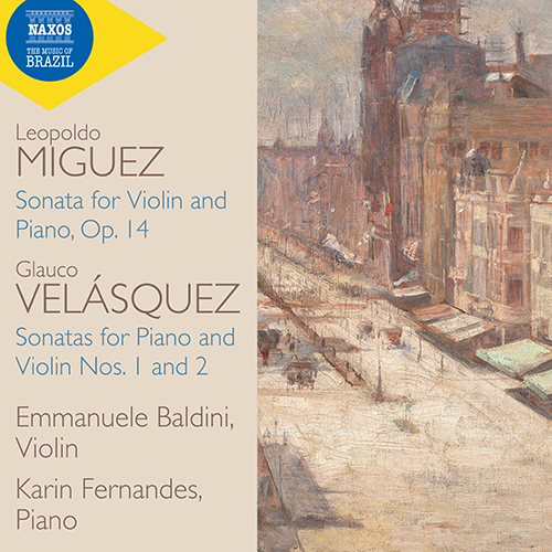 MIGUEZ, L.: Violin Sonata, Op.14 / VELÁSQUEZ, G.: Violin Sonatas Nos. 1 and 2