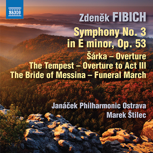 FIBICH, Z.: Orchestral Works, Vol. 5 - Symphony No. 3 / Overtures / The Bride of Messina: Funeral March