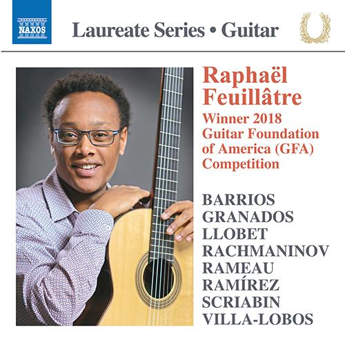 Guitar Recital: Feuillâtre, Raphaël - RAMÍREZ, A. / RAMEAU, J.-P. / GRANADOS, E. / LLOBET SOLÉS, M. / BARRIOS MANGORÉ, A. / VILLA-LOBOS, H.