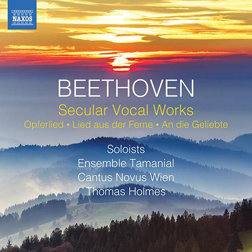 BEETHOVEN, L. van: Secular Vocal Works - Opferlied / Lied aus der Ferne / An die Geliebte (draft)