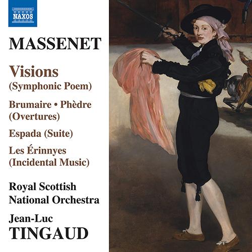 MASSENET, J.: Visions / Brumaire / Phèdre: Overture / Les Érinnyes Suite / Espada