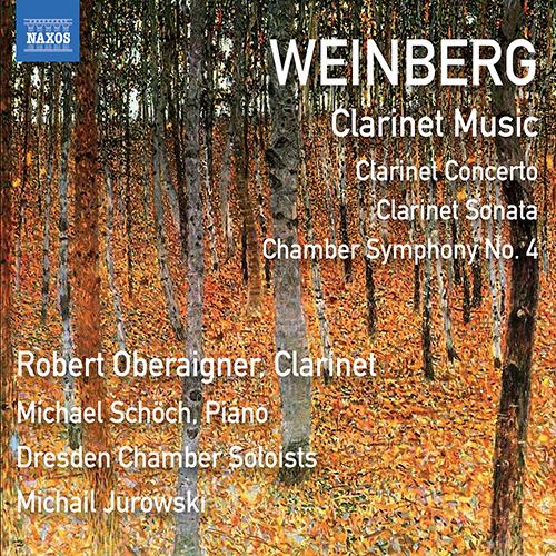 WEINBERG, M.: Clarinet Music - Clarinet Concerto / Clarinet Sonata / Chamber Symphony No. 4