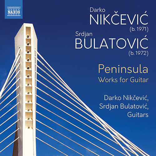 Guitar Duo Recital: Nikčević, Darko / Bulatović, Srdjan - NIKÄŒEVIĆ, D. / BULATOVIĆ, S. (Peninsula)