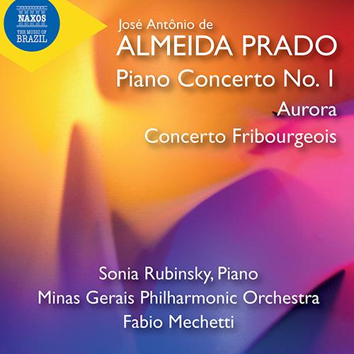 PRADO, J.A.R. de A: Piano Concerto No. 1 / Aurora / Concerto Fribourgeois