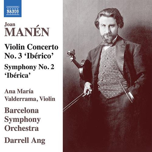 """MANÉN, J.: Violin Concerto No. 3, """"Ibérico"""" / Symphony No. 2, """"Ibérica"""""""