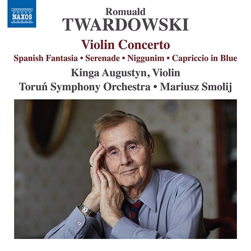 TWARDOWSKI, R.: Violin Concerto / Spanish Fantasia / Serenade / Niggunim / Capriccio in Blue
