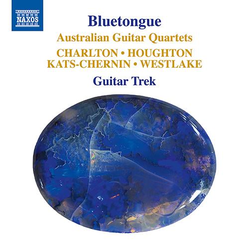 Guitar Quartets (Australian) - WESTLAKE, N. / CHARLTON, R. / HOUGHTON, P. / KATS-CHERNIN, E. (Bluetongue)