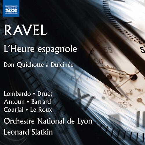 RAVEL, M.: Heure espagnole (L') [Opera] / Don Quichotte à Dulcinée