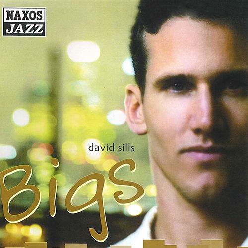 SILLS, David: Bigs