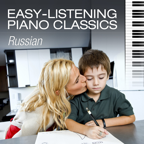 Easy-listening Piano Classics: Russian Composers