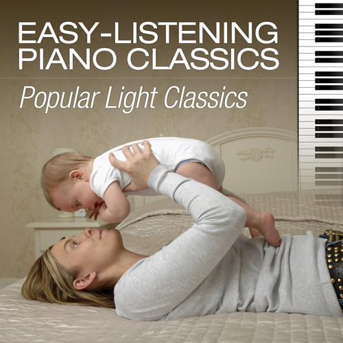 Easy-Listening Piano Classics: Popular Light Classics
