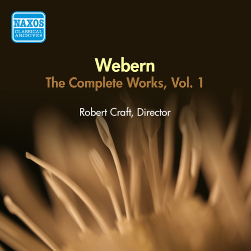 WEBERN, A.: Works (Complete), Vol. 1 (Robert Craft) (1957)