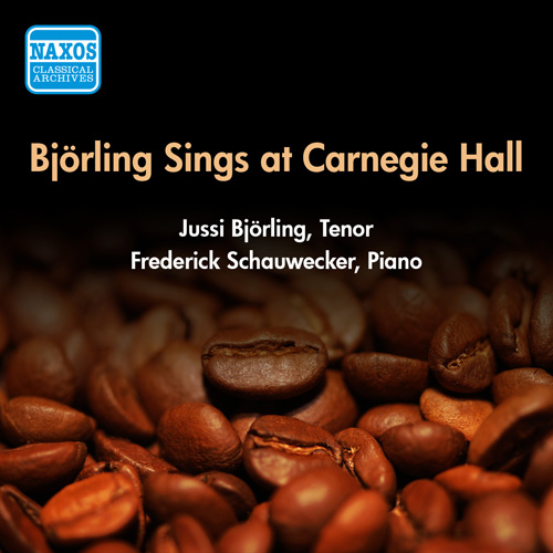Vocal Recital: Bjorling, Jussi - SCHUBERT, F. / BEETHOVEN, L. / STRAUSS, R. / BIZET, G. (Bjorling Sings at Carnegie Hall) (1955)