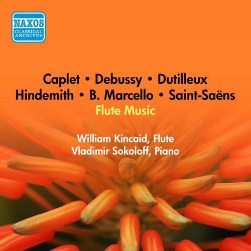 Flute Recital: Kincaid, William - MARCELLO, B. / HINDEMITH, P. / SAINT-SAENS, C. / CAPLET, A. / DEBUSSY, C. / DUTILLEUX, H. (1951)